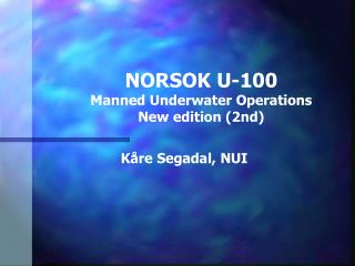 NORSOK U-100 Manned Underwater Operations New edition (2nd)