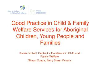 Good Practice in Child & Family Welfare Services for Aboriginal Children, Young People and Families