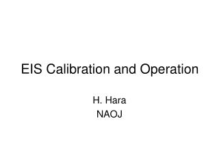 EIS Calibration and Operation