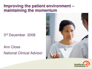 Improving the patient environment – maintaining the momentum