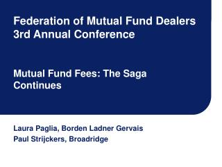 Federation of Mutual Fund Dealers 3rd Annual Conference Mutual Fund Fees: The Saga Continues
