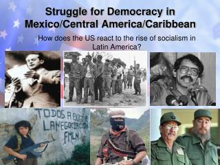 Struggle for Democracy in Mexico/Central America/Caribbean