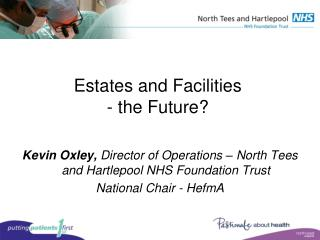 Estates and Facilities - the Future?