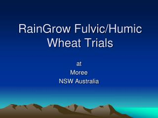 RainGrow Fulvic /Humic  Wheat Trials