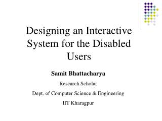 Designing an Interactive System for the Disabled Users