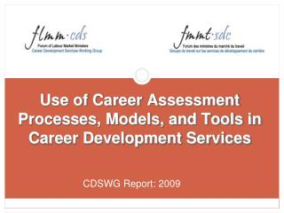 Use of Career Assessment Processes, Models, and Tools in Career Development Services
