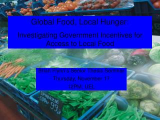 Global Food, Local Hunger: Investigating Government Incentives For Equitable Local Food Systems