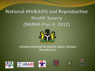 National HIV&AIDS and Reproductive Health Survey (NARHS Plus II, 2012)