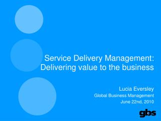 Service Delivery Management: Delivering value to the business