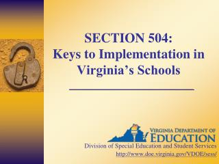 SECTION 504:   Keys to Implementation in Virginia's Schools