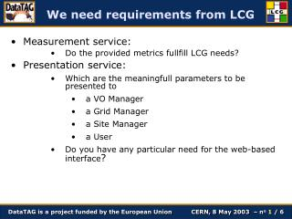 We need requirements from LCG
