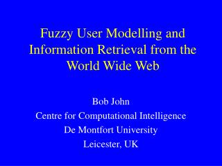Fuzzy User Modelling and Information Retrieval from the World Wide Web