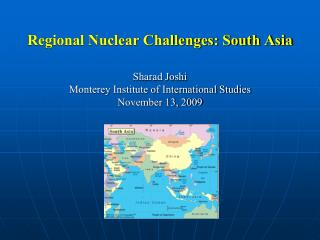 Regional Nuclear Challenges: South Asia