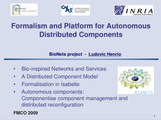 Formalism and Platform for Autonomous Distributed Components