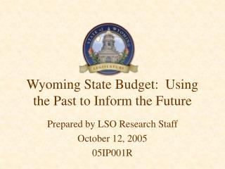 Wyoming State Budget:  Using the Past to Inform the Future