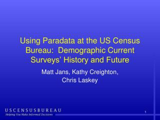 Using Paradata at the US Census Bureau:  Demographic Current Surveys' History and Future