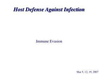 Host Defense Against Infection Immune Evasion