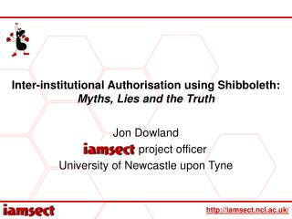 Inter-institutional Authorisation using Shibboleth: Myths, Lies and the Truth