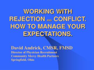 WORKING WITH REJECTION  AND  CONFLICT. HOW TO MANAGE YOUR EXPECTATIONS.