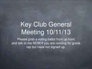 Key Club General Meeting 10/11/13