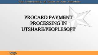 PROCARD PAYMENT PROCESSING IN UTSHARE/PEOPLESOFT