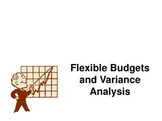 Flexible Budgets and Variance Analysis