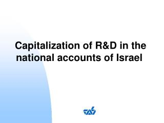 Capitalization of R&D in the national accounts of Israel