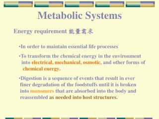 In order to maintain essential life processes  To transform the chemical energy in the environment