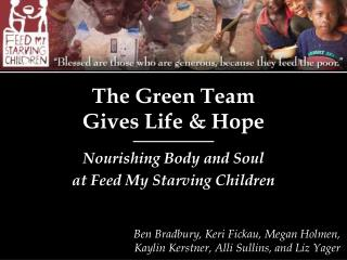 The Green Team  Gives Life & Hope
