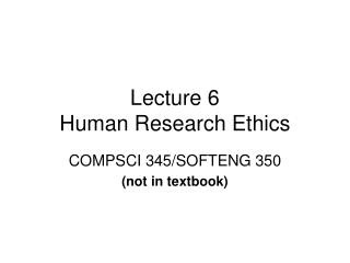 Lecture 6 Human Research Ethics