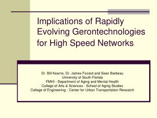 Implications of Rapidly Evolving Gerontechnologies for High Speed Networks
