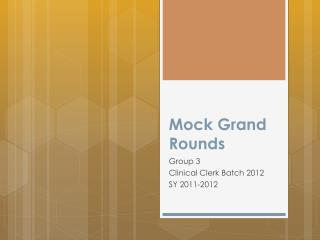 Mock Grand Rounds