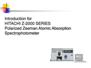 Introduction for HITACHI Z-2000 SERIES  Polarized Zeeman Atomic Absorption Spectrophotometer