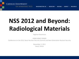 NSS 2012 and Beyond: Radiological Materials