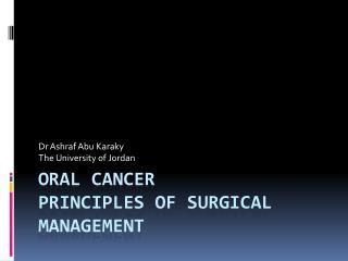 Oral cancer Principles of Surgical Management