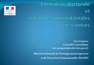 Formation doctorale et   cotutelles internationales  en sciences