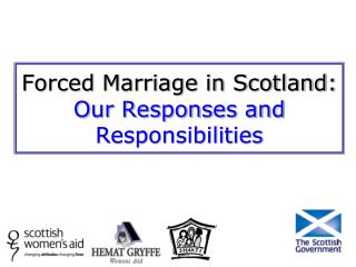 Forced Marriage in Scotland: Our Responses and Responsibilities