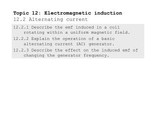 Topic 12: Electromagnetic induction 12.2 Alternating current