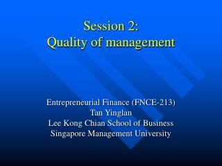 Session 2: Quality of management