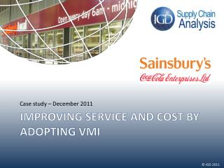 Improving service and cost by adopting  vmi