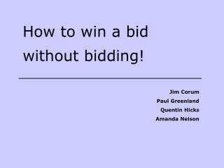 How to win a bid  without bidding!