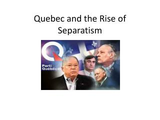 Quebec and the Rise of Separatism