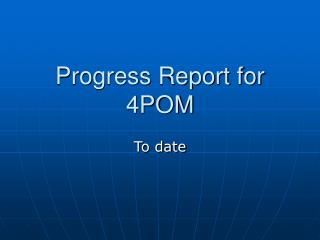 Progress Report for 4POM