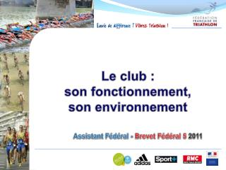 Le club :  son fonctionnement,  son environnement