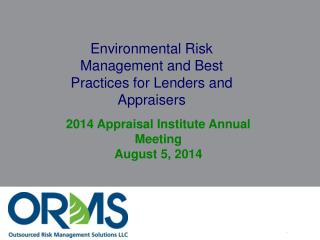 Environmental  Risk Management and Best Practices for Lenders and Appraisers