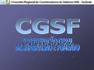 COORDENAÇÃO GERAL DE SUPERVISÃO E FOMENTO
