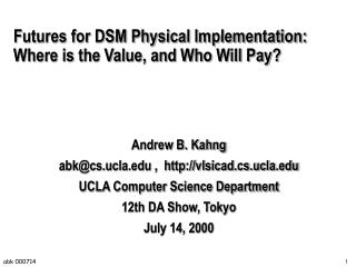 Futures for DSM Physical Implementation:  Where is the Value, and Who Will Pay?