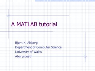 A MATLAB tutorial