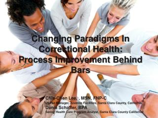 Changing Paradigms In Correctional Health:  Process Improvement Behind Bars