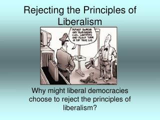 Rejecting the Principles of Liberalism